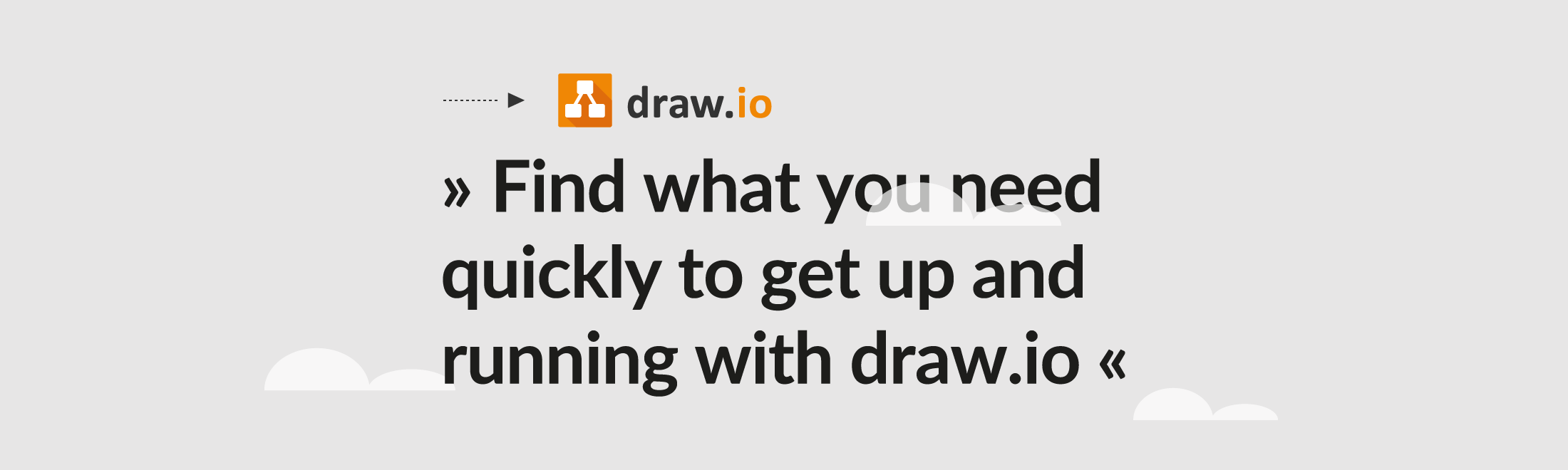 Find what you need quickly to get up and running with draw.io.